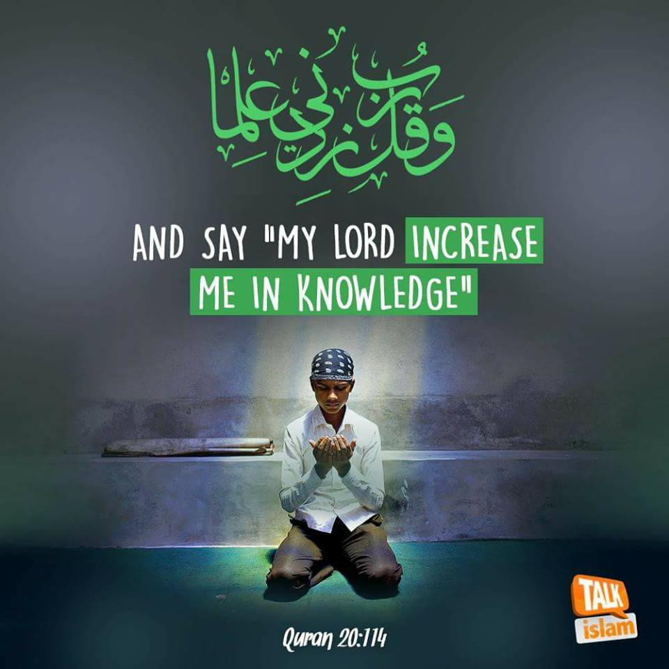 "Beautiful Islamic Quotes - And say ""My Lord, increase me in knowledge"" 
