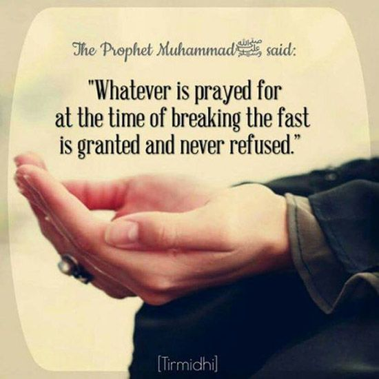 Whatever Is Prayed For At The Time Of Breaking Fast Granted And Never Refused