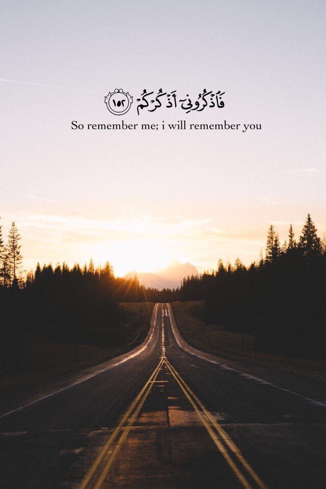 Quran Quotes - So remember me; I will remember you