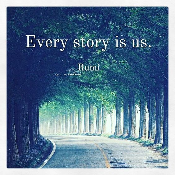 rumi quotes - Every story is us.