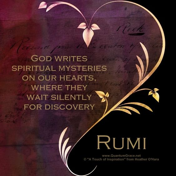 rumi quotes - God writes spiritual mysteries on our hearts, where they wait silently for discovery.
