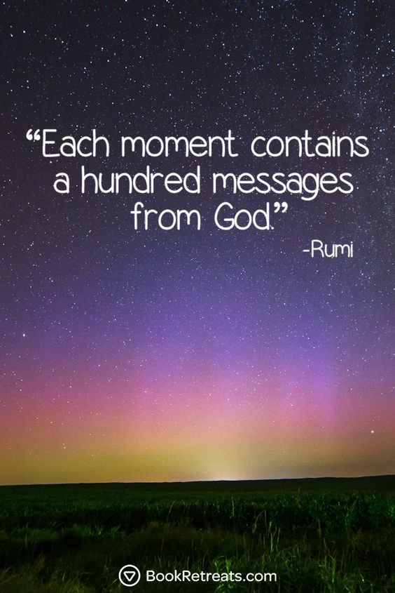 rumi quotes - Each moment contains a hundred messages from God.