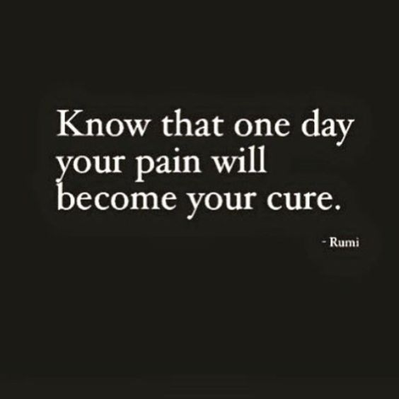 rumi quotes - Know that one day your pain will become your cure.