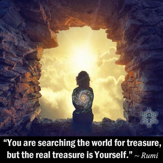 rumi quotes - You are searching the world for treasure, but the real treasure is Yourself.