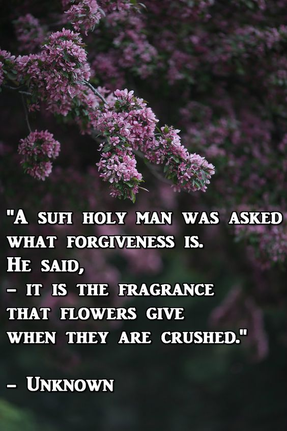 rumi quotes - Forgiveness is the fragrance that flowers give when they are crushed.