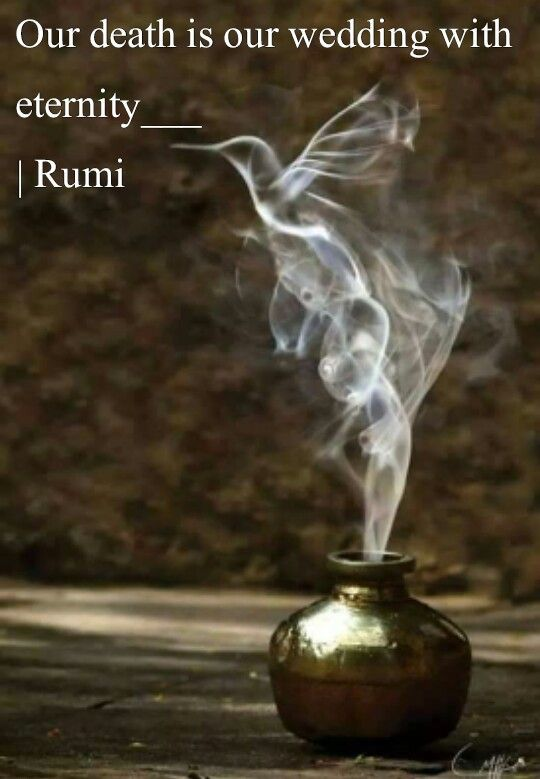 rumi quotes - Our death is our wedding with eternity.