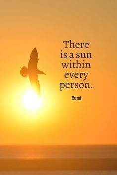 rumi quotes - There is a sun within every person.