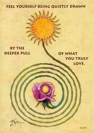 rumi quotes - Feel yourself being quietly drawn, by the deeper pull of what you truly love.