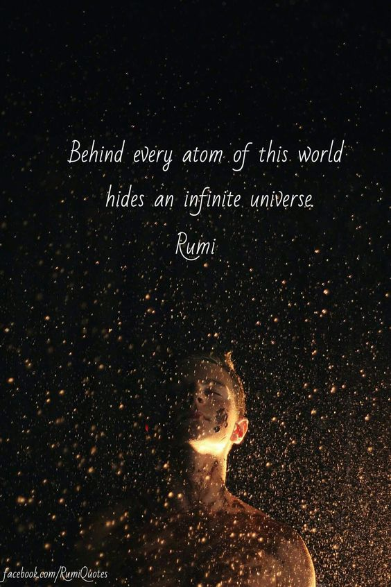 rumi quotes - Behind every atom of this world hides an infinite universe.