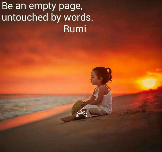rumi quotes - Be an empty page, untouched by words.